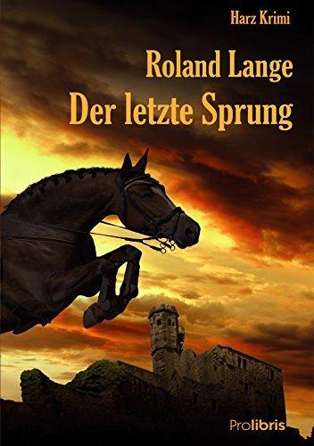 Der letzte Sprung: Harz Krimi  by  Roland Lange