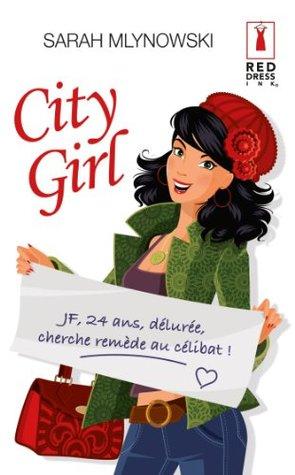 City Girl (Red Dress Ink t. 1) Sarah Mlynowski