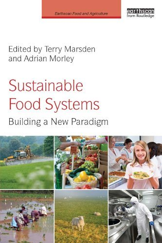 Sustainable Food Systems: Building a New Paradigm  by  Terry Marsden
