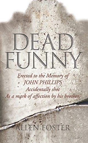 Dead Funny - The Little Book of Irish Grave Humour: Curious Irish Gravestone Inscriptions  by  Allen Foster