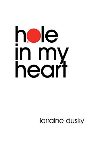 Hole In My Heart: A Memoir and Report from the Fault Lines of Adoption  by  Lorraine Dusky