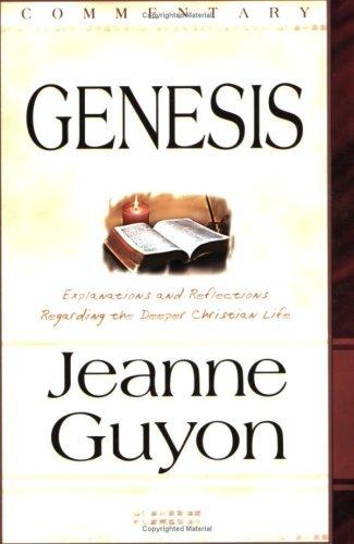 Genesis: Commentary  by  Jeanne Marie Bouvier de la Motte Guyon
