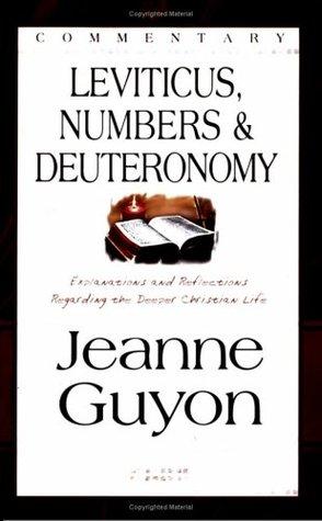 Leviticus, Numbers & Deuteronomy: Commentary  by  Jeanne Marie Bouvier de la Motte Guyon