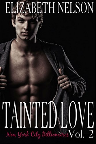 Tainted Love Vol. 2 (A New York City Billionaire Romance - Jared Northrup) Elizabeth Nelson
