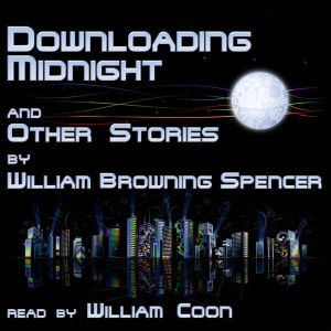Downloading Midnight and Other Stories  by  William Browning Spencer