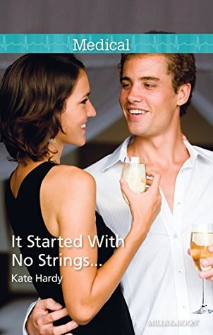 It Started With No Strings...  by  Kate Hardy