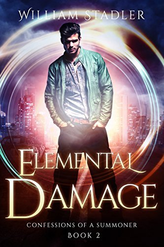 Elemental Damage (Confessions of a Summoner #2)  by  William Stadler