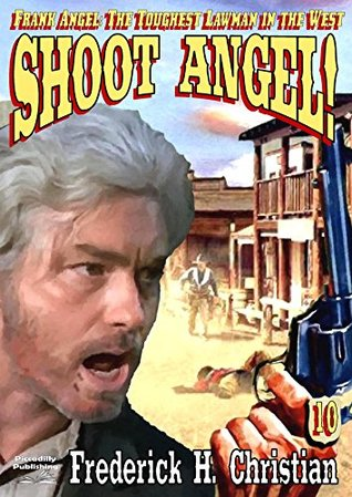 Shoot Angel! (A Frank Angel Western Book 10)  by  Frederick H. Christian