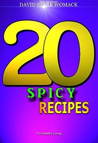 20 Spicy Recipes David Starr Womack