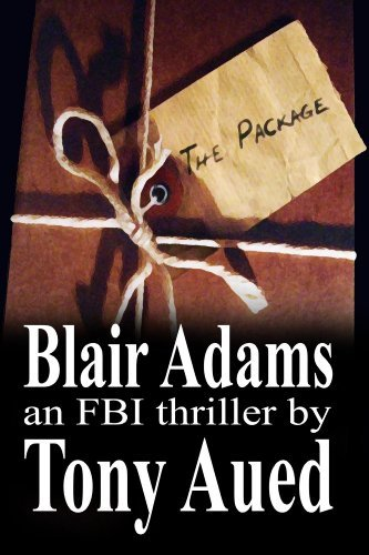 The Package (Blair Adams Book 1) Tony Aued