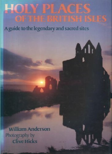 Holy Places of the British Isles William Anderson