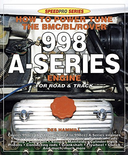 How to Power Tune the BMC/BL/Rover 998 A-Series Engine for Road and Track (SpeedPro series) Des Hammill