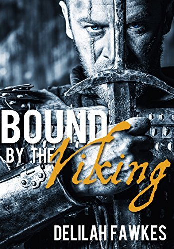 Bound the Viking: The Full Novel: (Viking Romance) (Warrior Hearts Book 1) by Delilah Fawkes