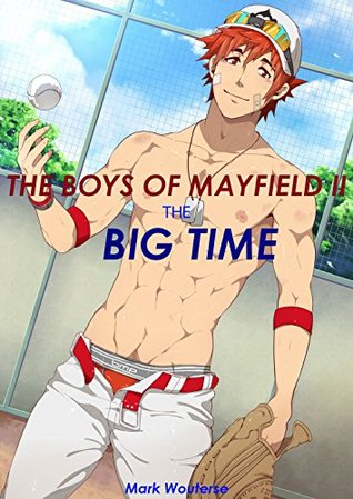 The Boys of Mayfield II: The Big TIme Mark Wouterse