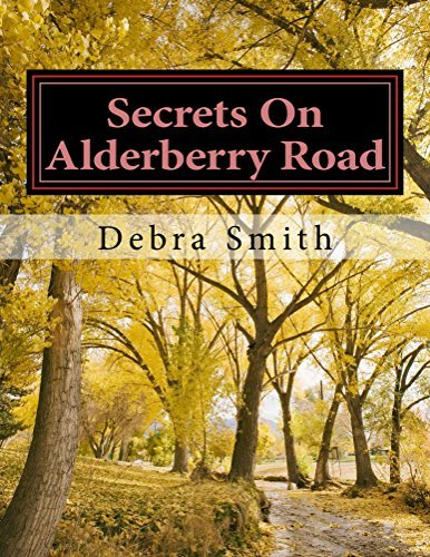 Secrets On Alderberry Road: Shattered hearts and broken dreams Debra Smith