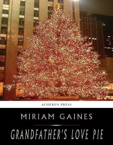 Grandfathers Love Pie Miriam Gaines