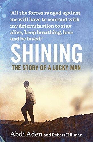 Shining: The Story of a Lucky Man Abdi Aden