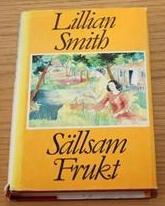 Sällsam frukt  by  Lillian E. Smith