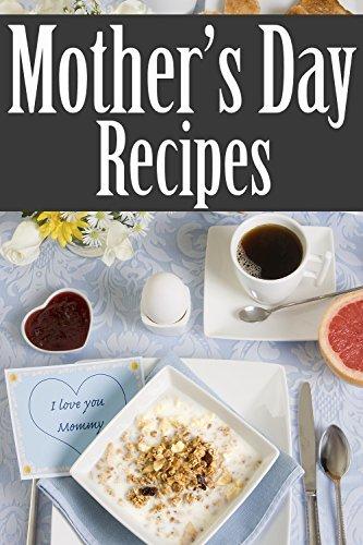 Mothers Day Recipes - The Ultimate Guide Amanda Ingelleri