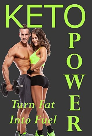 KETO POWER: Turn Fat Into Fuel - The Ketogenic Diet Will Make Your Body Burn Fat And Lose Weigh FAST. Serine Marsella