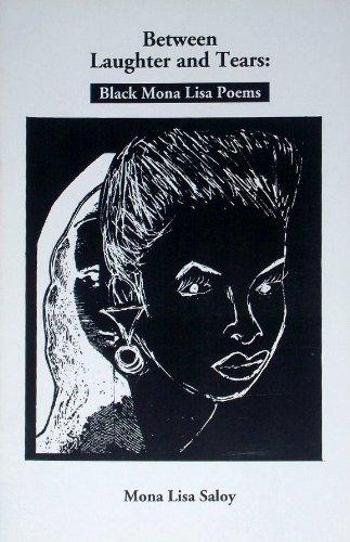Between laughter and tears: Black Mona Lisa poems Mona Lisa Saloy