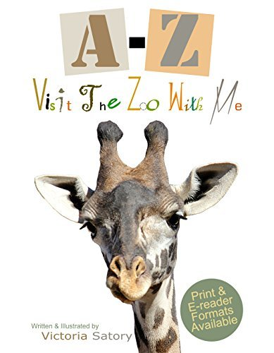 A-Z Visit The Zoo With Me  by  Victoria Satory