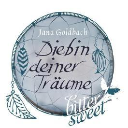 Diebin deiner Träume  by  Jana Goldbach