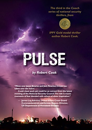 Pulse: The third of the Cooch adventures in national security (The Cooch series of national security thrillers Book 3)  by  Robert     Cook