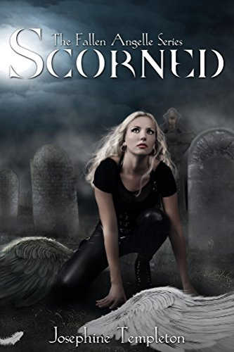 Scorned (The Fallen Angelle Series Book 1) Josephine Templeton
