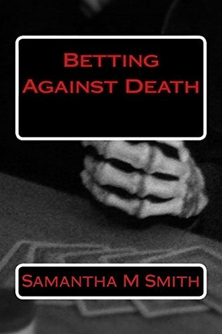 Betting Against Death  by  Samantha Smith