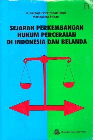 Sejarah Perkembangan Hukum Perceraian di Indonesia dan Belanda Soetojo Prawirohamidjojo