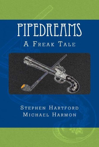 PIPEDREAMS - A Freak Tale  by  Michael Harmon
