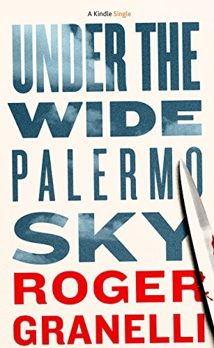Under the Wide Palermo Sky Roger Granelli