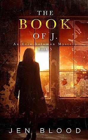 The Book of J. (Erin Solomon Pentalogy 5)  by  Jen Blood