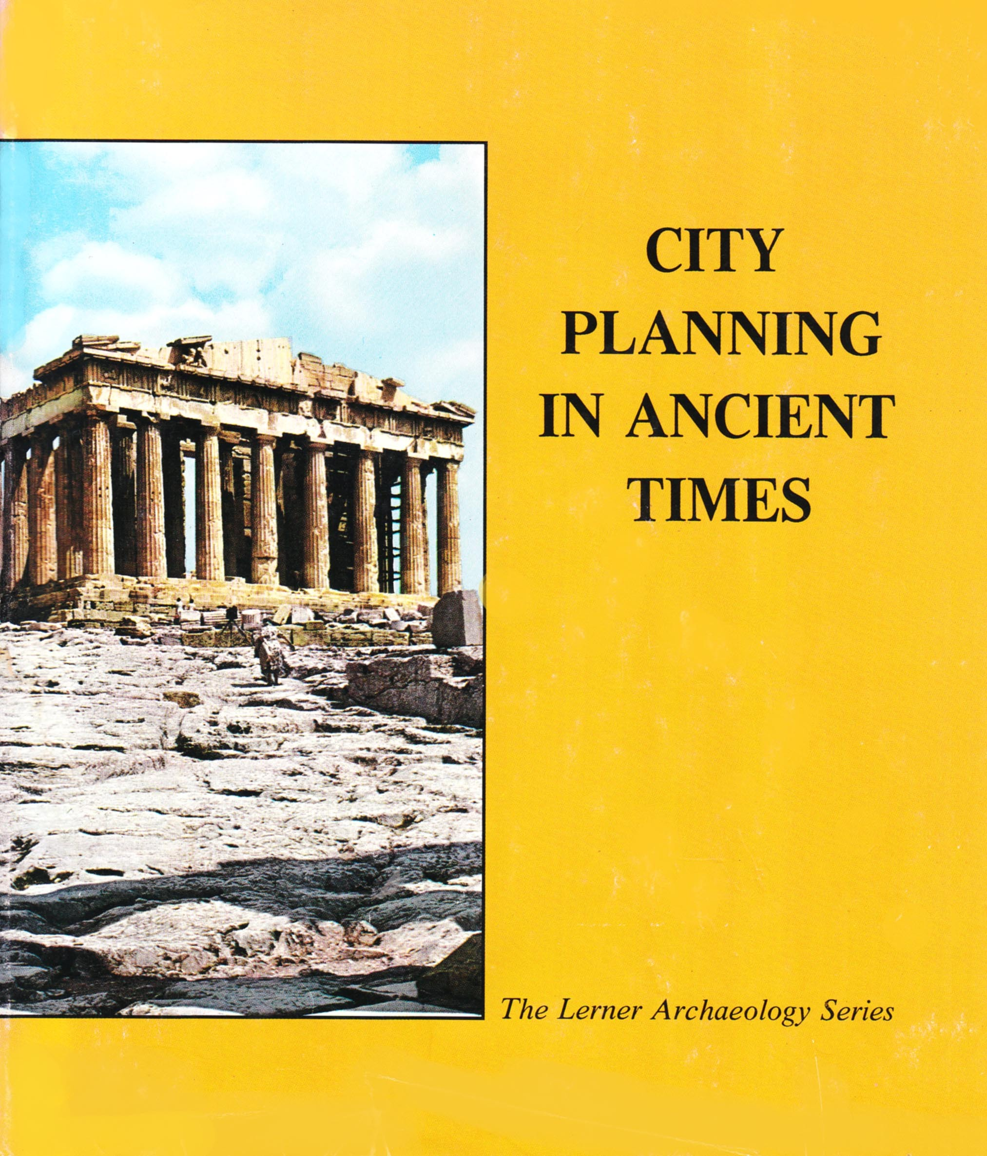 City Planning in Ancient Times  by  Richard L. Currier