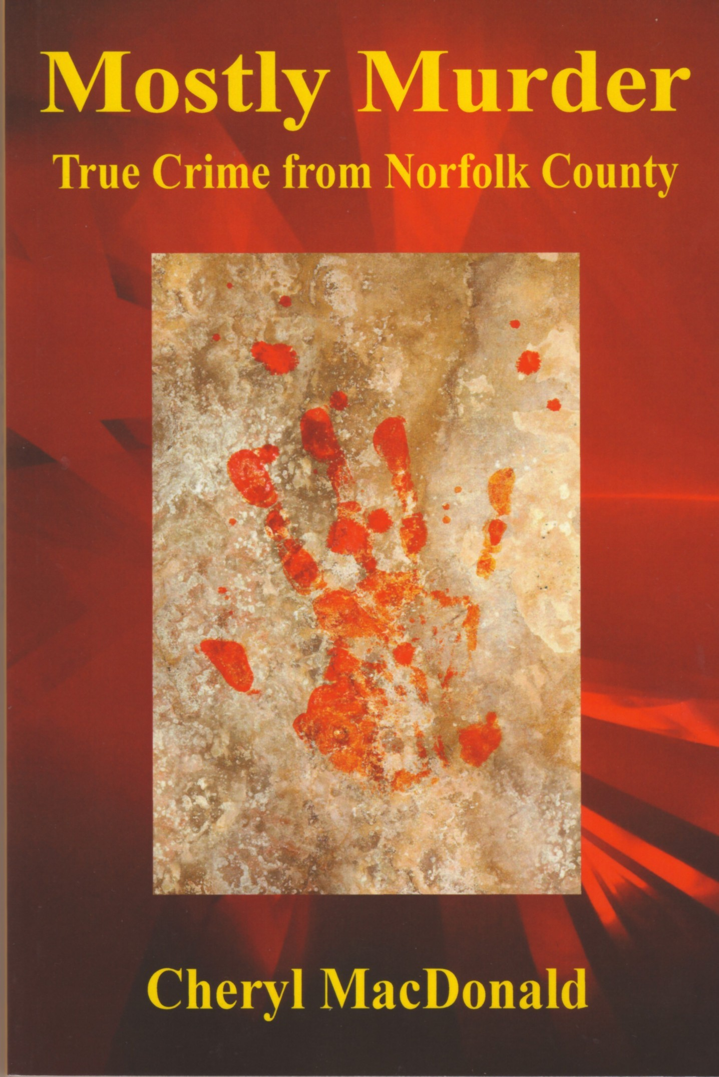 Mostly Murder:True Crime from Norfolk County  by  Cheryl MacDonald