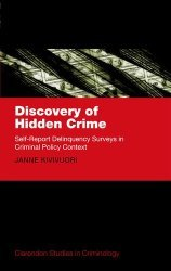 Discovery of Hidden Crime: Self-Report Delinquency Surveys in Criminal Policy Context Janne Kivivuori