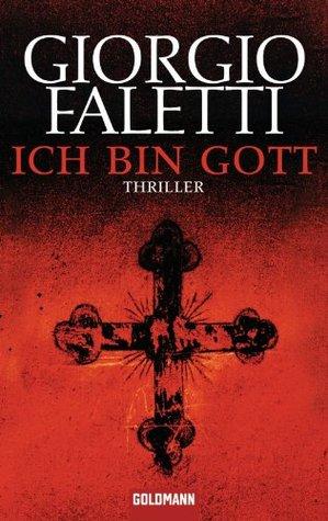 Ich bin Gott: Thriller Giorgio Faletti