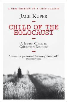 Child of the Holocaust: A Jewish Child in Christian Disguise. Jack Kruper Jack Kruper