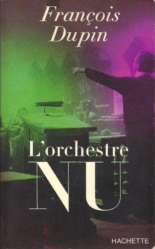LOrchestre nu  by  François Dupin