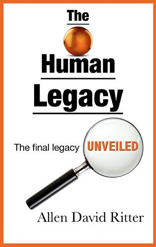 The Human Legacy  by  Allen David Ritter
