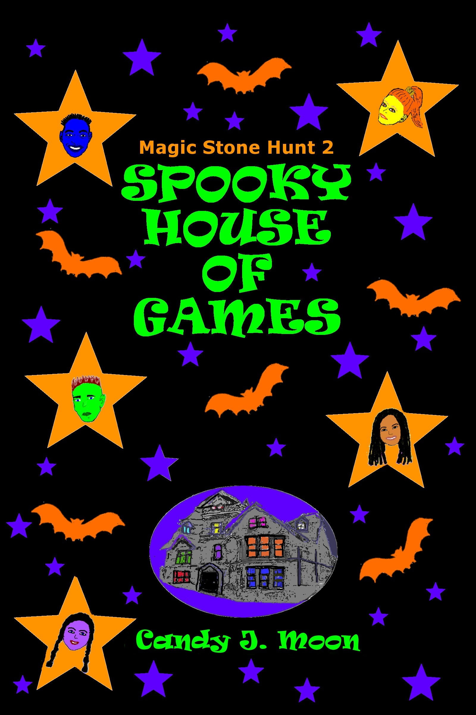 Spooky House of Games (Magic Stone Hunt Book 2)  by  Candy J. Moon