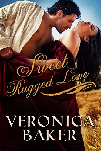 Sweet, Rugged Love  by  Veronica Baker