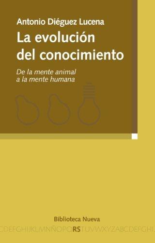 LA EVOLUCIÓN DEL CONOCIMIENTO Antonio Diéguez Lucena