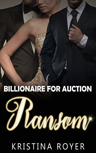 Ransom (Billionaire For Auction 2)  by  Kristina Royer