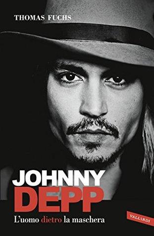 Johnny Depp: Luomo dietro la maschera Thomas Fuchs