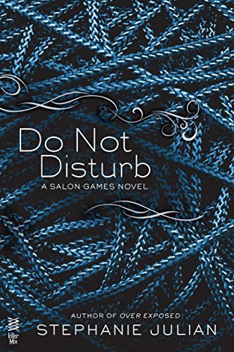 Do Not Disturb (A Salon Games Novel)  by  Stephanie Julian