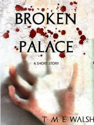 Broken Palace T.M.E.  Walsh