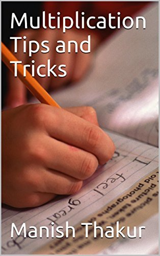 Multiplication Tips and Tricks  by  Manish Thakur