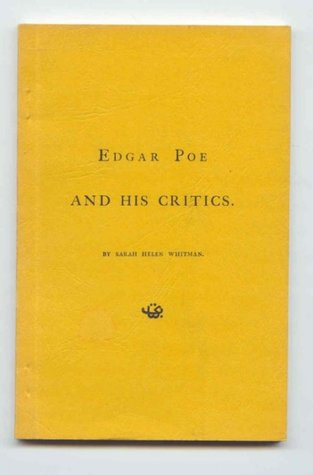 Edgar Poe And His Critics  by  Sarah Helen Whitman